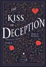Vente Livre Numérique : The remnant chronicles t.1 : the kiss of deception  - Mary Pearson