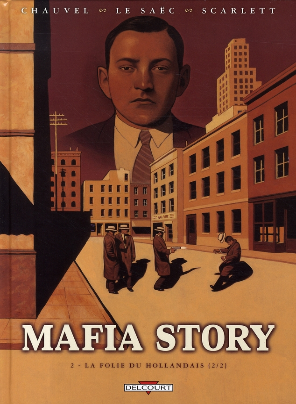 Mafia story t.2 ; la folie du hollandais t.2