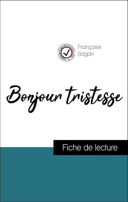 Analyse de l'oeuvre : Bonjour tristesse (résumé et fiche de lecture plébiscités par les enseignants sur fichedelecture.fr)