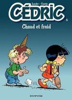 Cédric T.6 ; chaud et froid  - Raoul Cauvin - Laudec