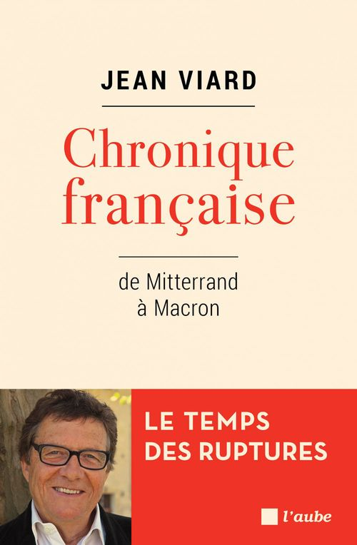 Chronique francaise ; de Mitterrand à Macron