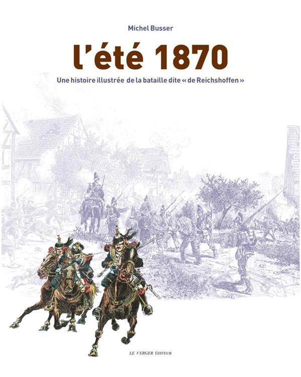 L'été 1870 ; une histoire illustrée de la bataille dite «de Reichshoffen»