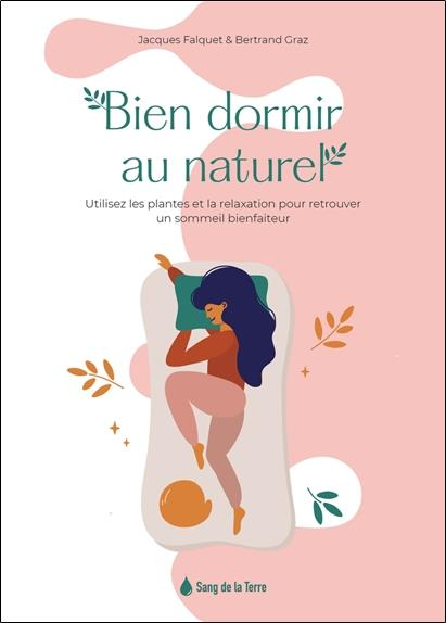 Bien dormir au naturel : utilisez les plantes et la relaxation pour retrouver un sommeil bienfaiteur