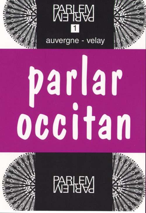 Parlar occitant t.1 ; Auvergne-Velay