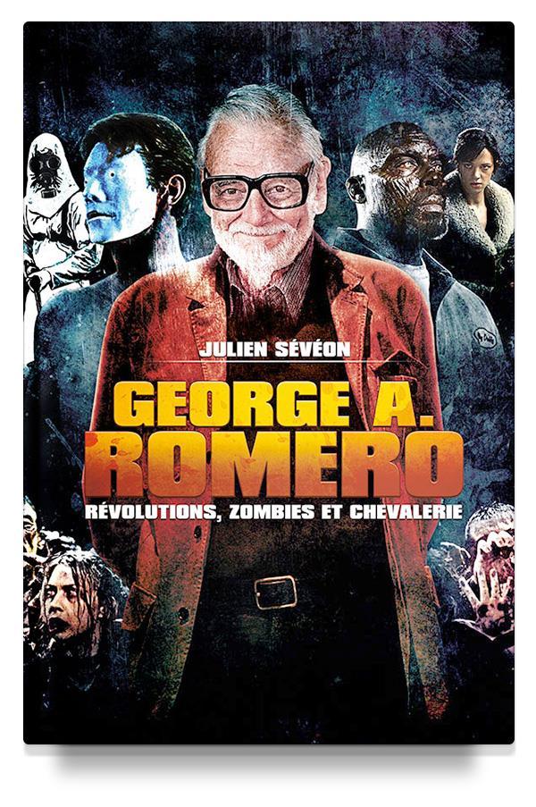 George A. Romero ; révolutions, zombies et chevalerie