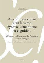Vente EBooks : Au commencement était le verbe - Syntaxe, sémantique et cognition  - Nicole Le Querler - Franck Neveu - Peter Blumenthal