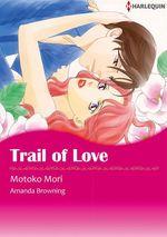 Vente EBooks : Harlequin Comics: Trail of Love  - Amanda Browning - Motoko Mori