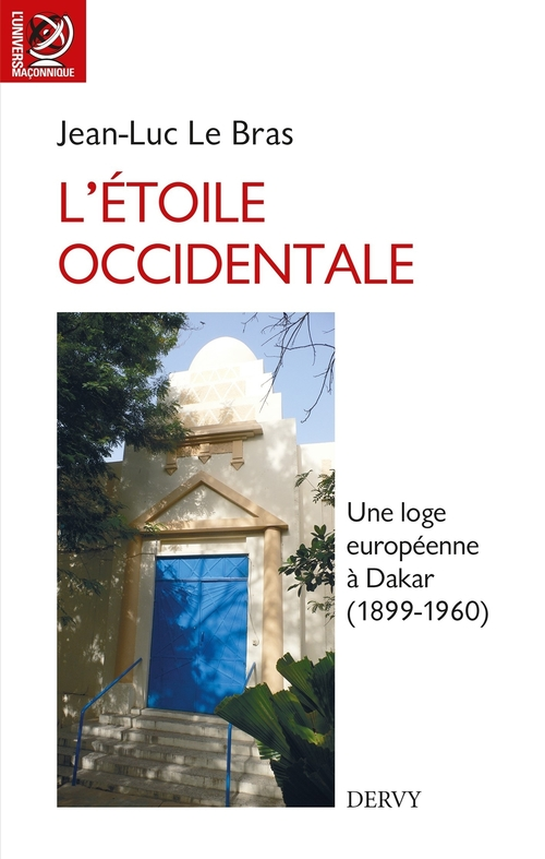 L'étoile occidentale ; une loge européenne à Dakar (1899-1960)
