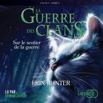 Vente AudioBook : 5. La guerre des clans : Sur le sentier de la guerre  - Erin HUNTER