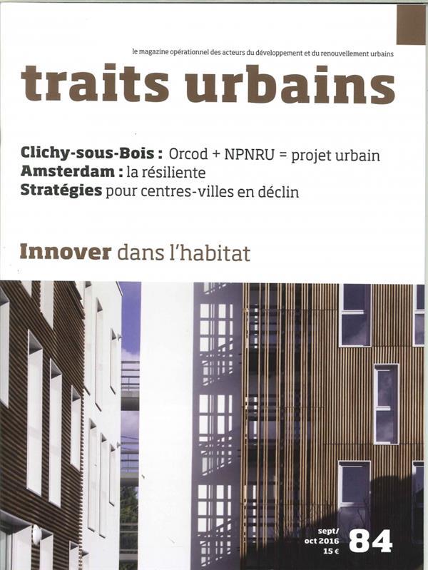 Traits urbains n  84 innover dans l habitat octobre 2016