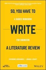 So, You Have to Write a Literature Review  - Catherine G.P. Berdanier - Joshua Lenart - Catherine Berdanier - Joshua B. Lenart