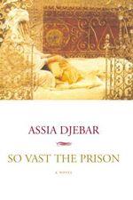 Vente Livre Numérique : So Vast the Prison  - Assia Djebar