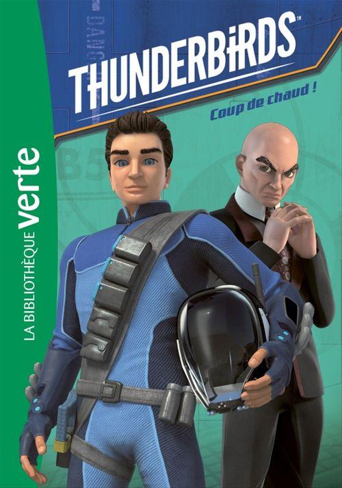 Thunderbirds T.2 ; coup de chaud !