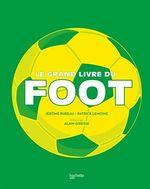 Vente EBooks : Le grand livre du Foot  - Patrick Lemoine - Jérôme Bureau