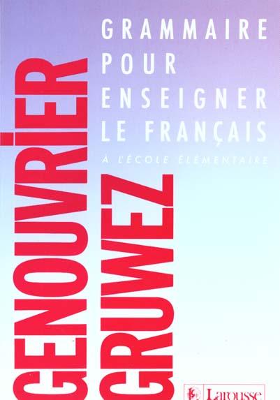 Grammaire pour enseigner le francais a l'ecole elementaire