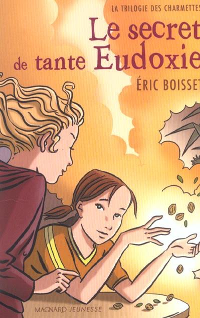 La trilogie des Charmettes T.1 ; le secret de tante Eudoxie