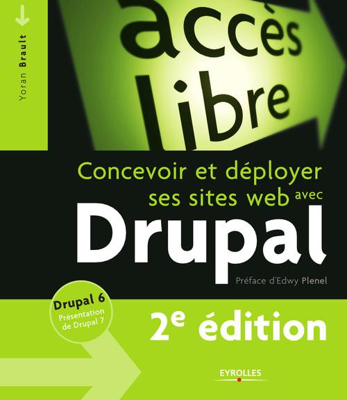 Concevoir et déployer ses sites web avec Drupal ; Drupal 6 ; présentation Drupal 7 (2e édition)
