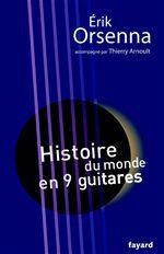 Vente Livre Numérique : Histoire du monde en 9 guitares  - Erik Orsenna - Thierry Arnoult
