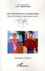 Vente Livre Numérique : Les vacances et l'animation  - Luc Greffier