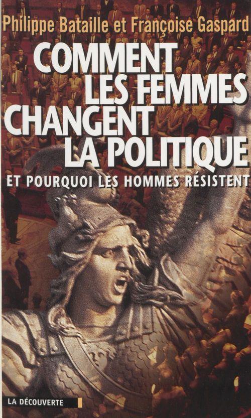 Comment les femmes changent la politique et pourquoi les hommes résistent