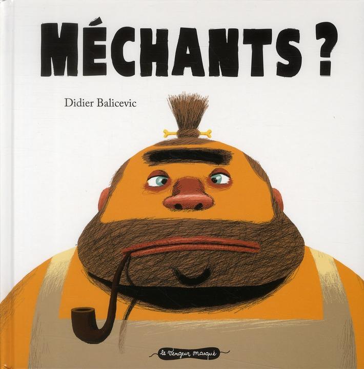 MECHANTS ?