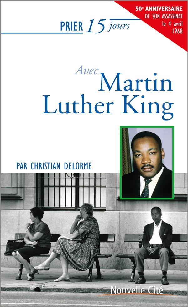 prier 15 jours avec... t.30 ; Martin Luther King
