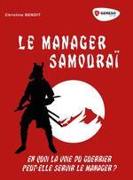 Vente Livre Numérique : Le manager Samouraï  - Christine Benoit