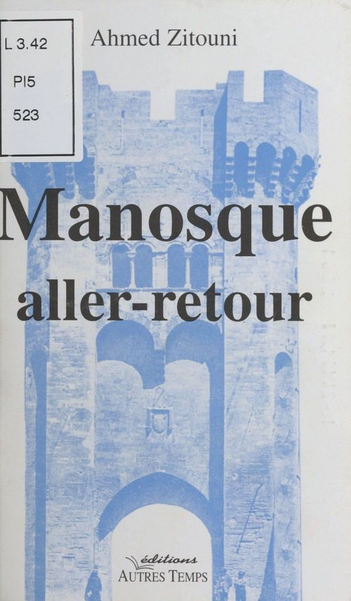 Manosque aller-retour  - Ahmed Zitouni