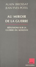 Vente Livre Numérique : Au miroir de la guerre : réflexions sur la guerre du Kosovo  - Alain BROSSAT - Jean-Yves Potel