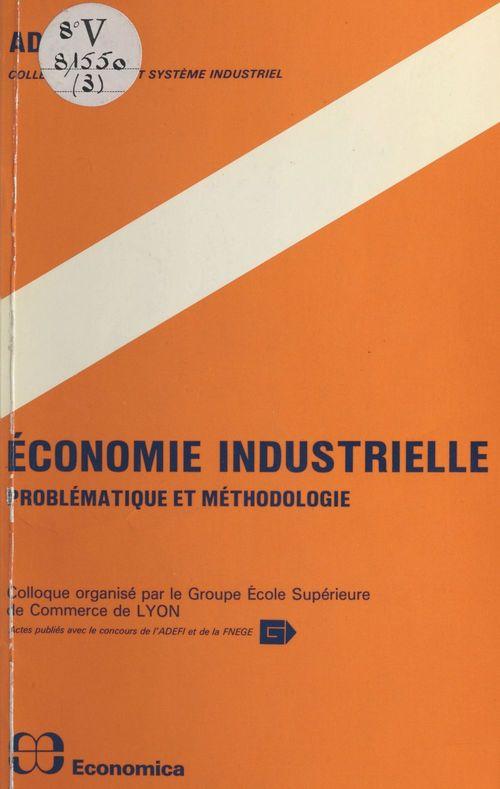 Économie industrielle : problématique et méthodologie