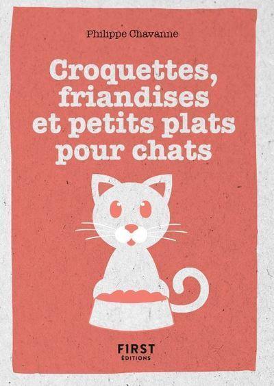 Le petit guide ; croquettes, friandises et petits plats pour chat