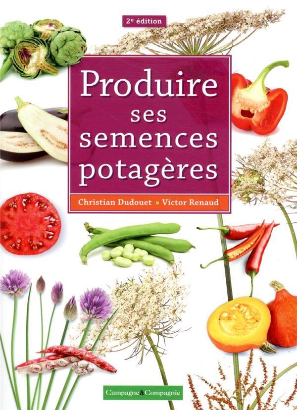 Produire ses semences potagères (2e édition)