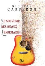 Se souvenir des beaux lendemains  - Nicolas Carteron