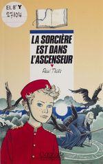 Vente Livre Numérique : La sorcière est dans l'ascenseur  - Paul Thiès