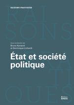 État et société politique  - Bruno Karsenti - Collectif - Dominique Linhardt