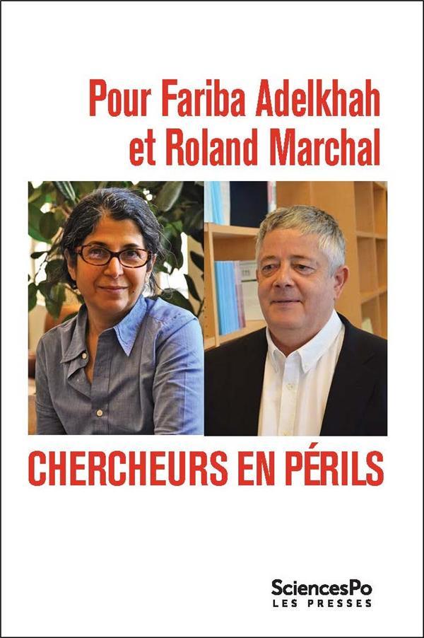 Pour Fariba Adelkhah et Roland Marchal ; chercheurs en périls