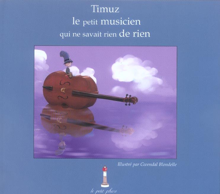 Timuz, le petit musicien qui ne savait rien de rien