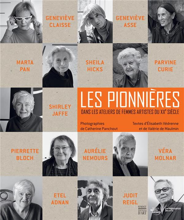 Les pionnières ; dans les ateliers des femmes artistes du XXe siècle
