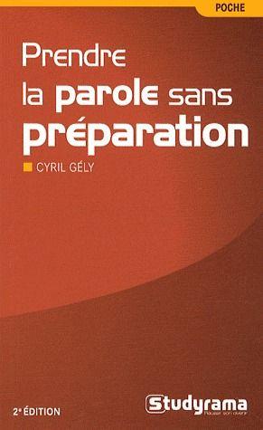Prendre la parole en public sans préparation (2e édition)