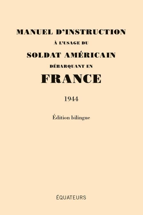 manuel d'instruction à l'usage des soldats américains débarquant en France