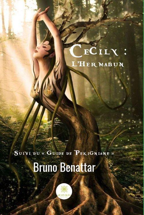 "Cecily : l'hermabun ; ""Guide de Pekigniane""  - Bruno Benattar"