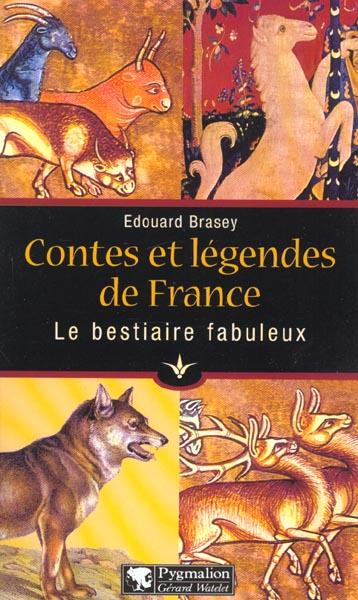 Contes et legendes de france : le bestiaire fabuleux