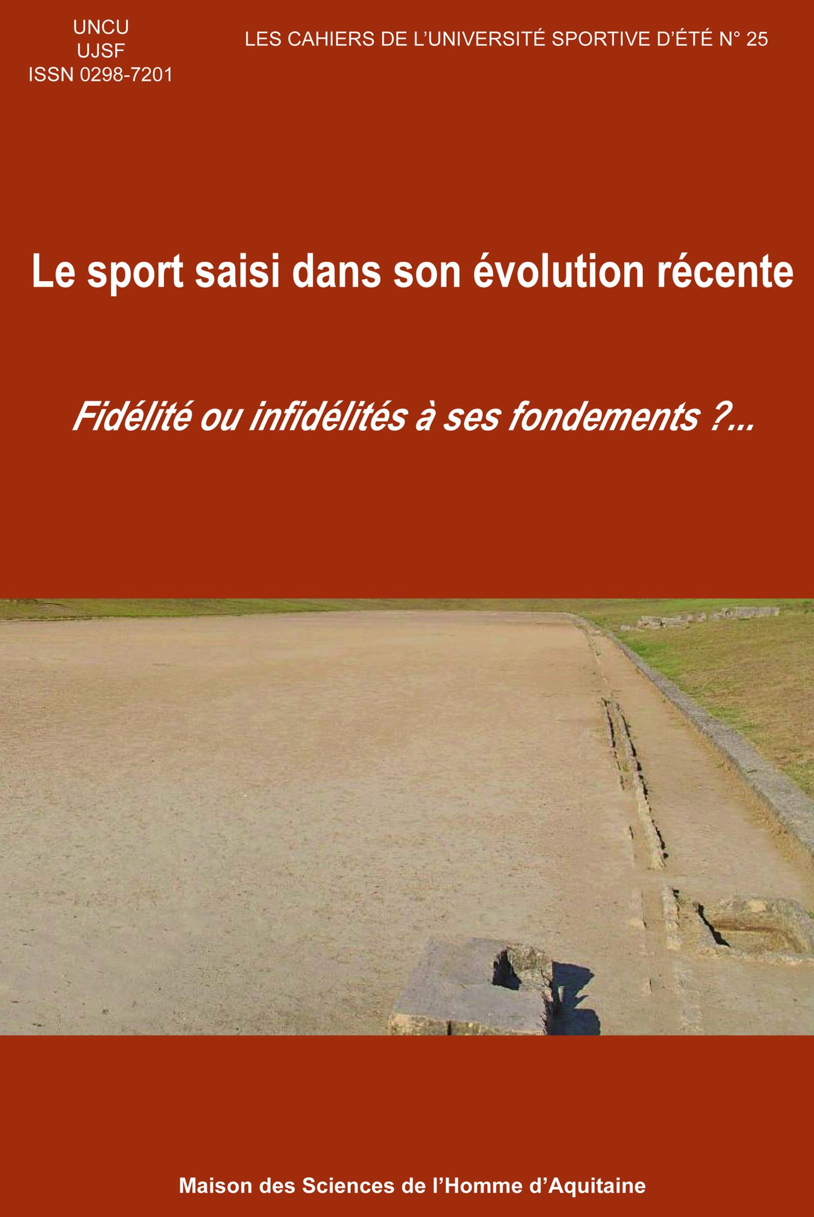 Le sport saisi dans son evolution recente. fidelite ou infidelites a ses fondements?...