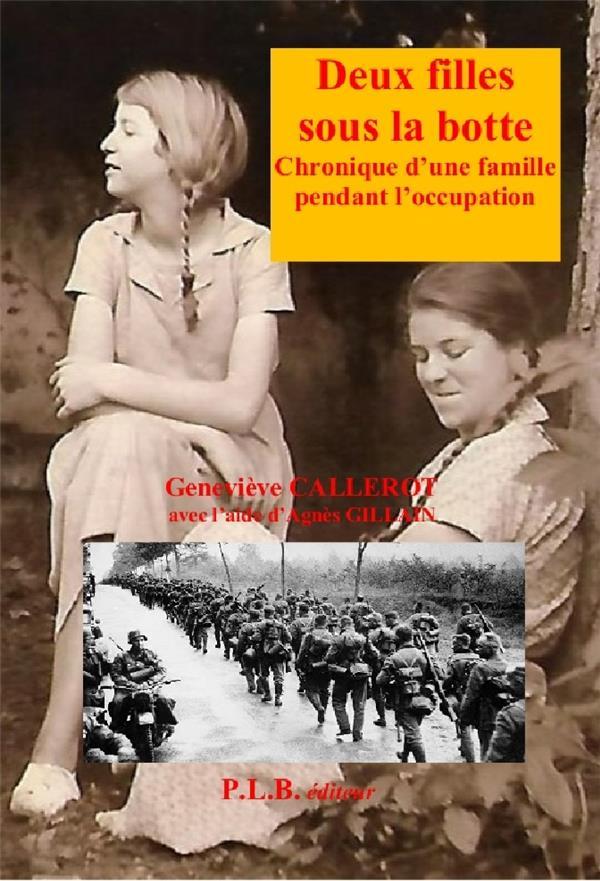 Deux filles sous la botte ; chronique d'une famille sous l'occupation