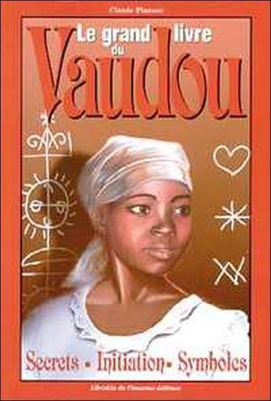 Le grand livre du vaudou ; secrets, initiations, symboles