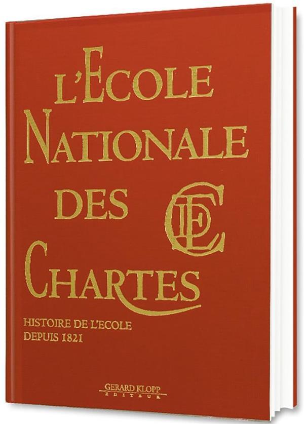 L'école nationale des Chartes ; histoire de l'école depuis 1821