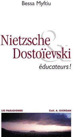 Nietzsche & Dostoievski ; éducateurs !