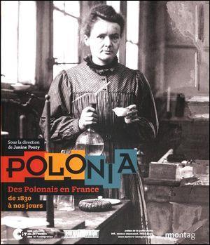 Polonia ; des polonais en France de 1830 à nos jours