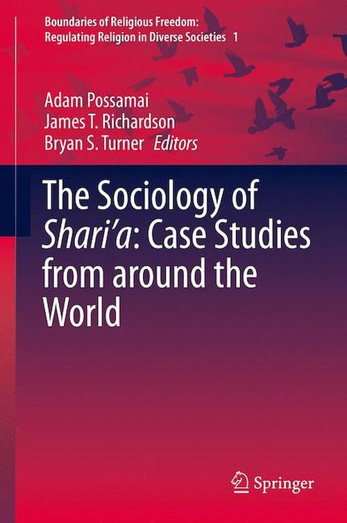 The Sociology of Shari'a: Case Studies from around the World
