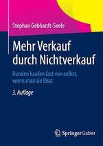 Mehr Verkauf durch Nichtverkauf  - Stephan Gebhardt-Seele